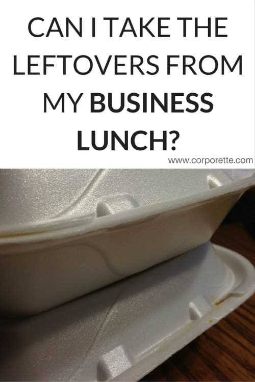 Can you take leftovers from your business lunch -- or is it gauche to take a doggy bag (or aluminum swan?) Does it matter if you over ordered on purpose or by accident?