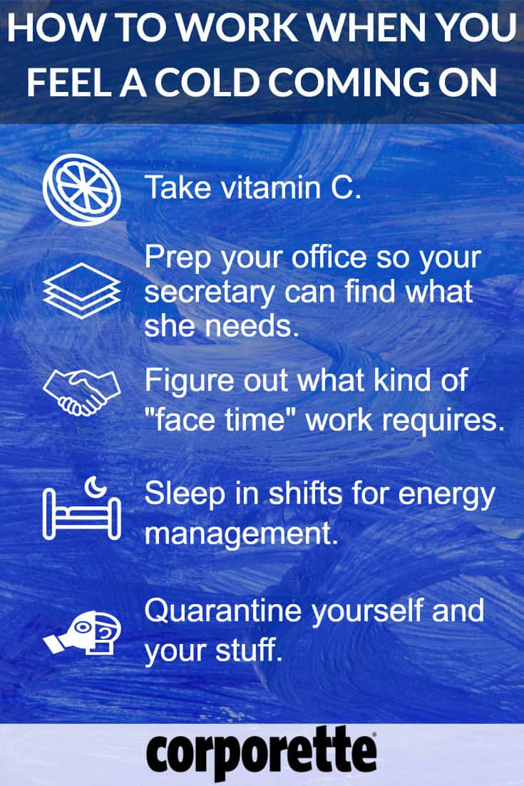 tips for working while you're sick - how to work when you feel a cold coming on