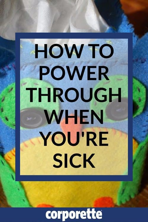 tips for working when you're sick