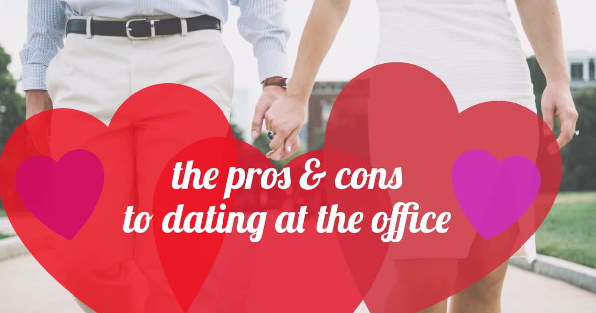 dating at the office pros and cons