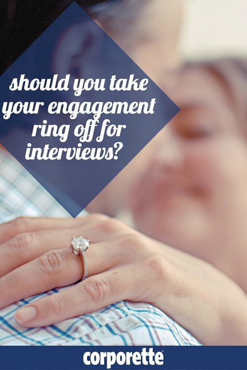 Young women get a lot of funny advice for interviews -- including the suggestion that you might want to take off engagement rings for interviews (especially if it's a LARGE engagement ring). Is there any truth to it? We discuss.