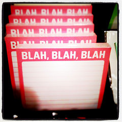 Blah blah blah, originaally uploaded to Flickr by theunquietlibrarian.