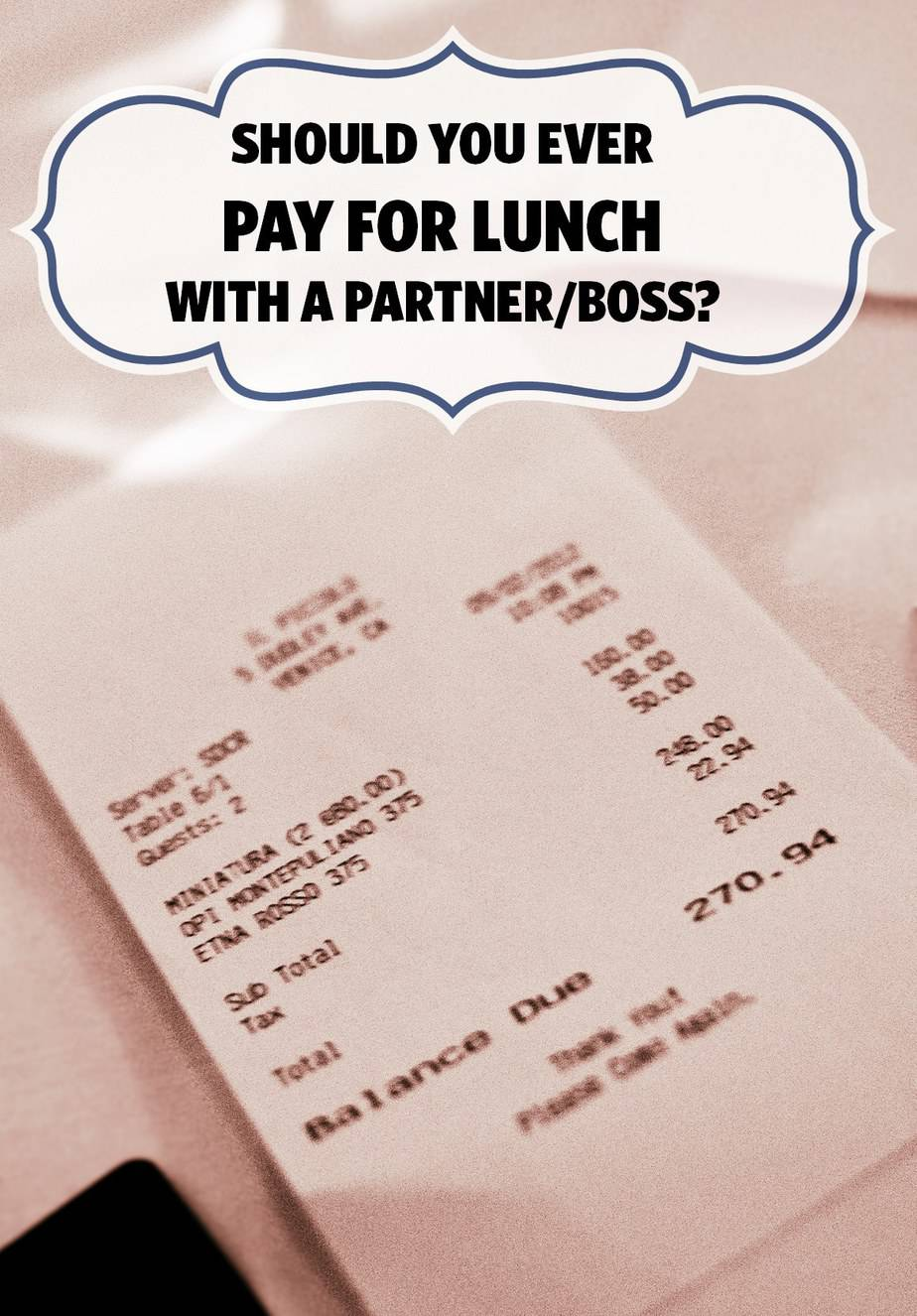 lunch partners who picks up the tab com should you ever pay for lunch a partner or boss corporette
