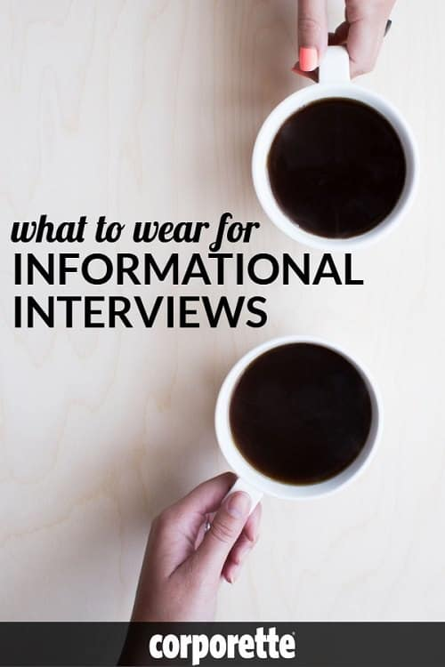 "Wondering what to wear for informational interviews? A young woman lawyer wrote in, wondering what to wear for a ""conversation"" with a woman who runs a foundation where she'd ""love to work"" -- is it an informal interview? an informational interview? Just general mentoring? We offered our best advice for what to wear to these types of informal, undefined networking talks (and what to wear for informational interviews in general) -- and we love the tips our readers gave!"