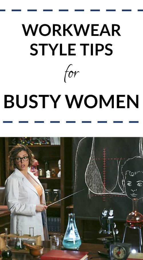 Looking for workwear style tips for busty women? It can definitely be a bit difficult to get the hang of dressing professionally if you're large of bust -- so we put together some of our best tips no matter whether you're a DD, an F cup, or something higher in the alphabet!