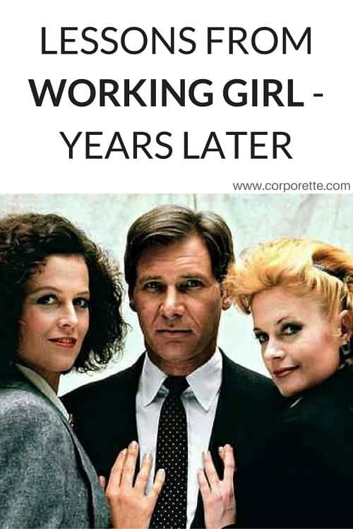 Lessons From Working Girl- Years Later