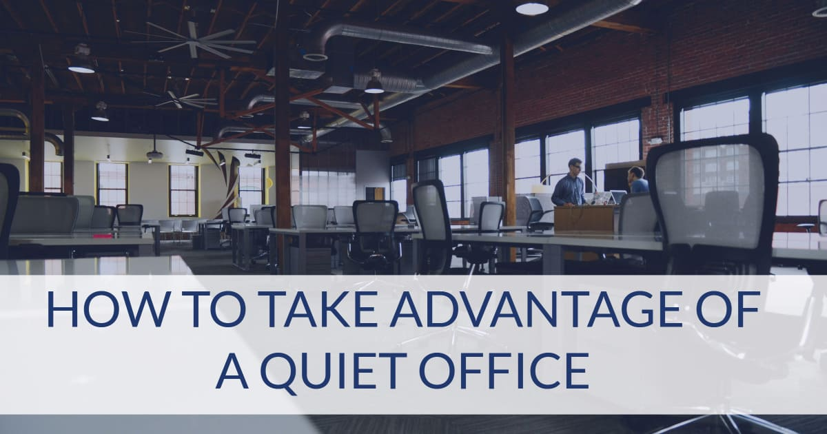 take-advantage-of-a-quiet-office