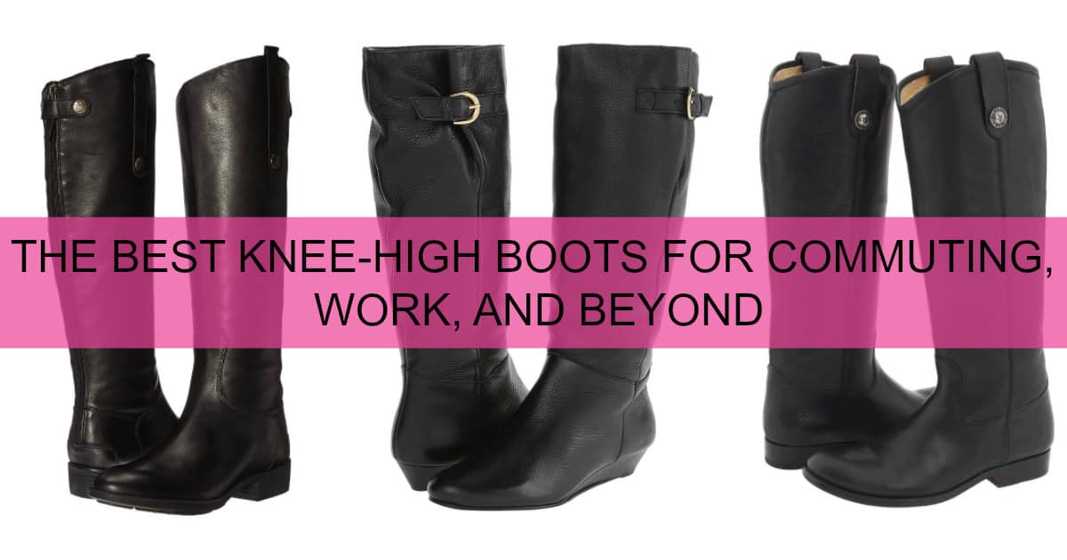 best knee-high boots for commuting work