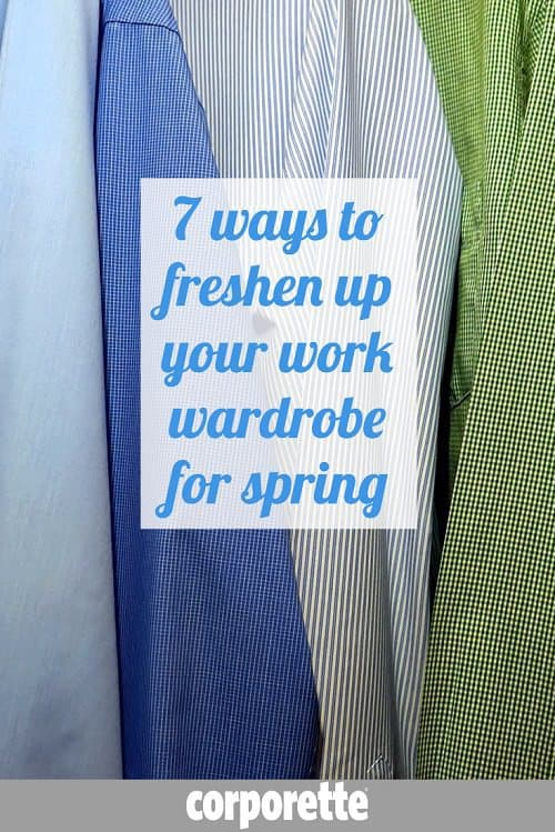 7 Ways to Freshen Up Your Work Wardrobe for Spring -- What to Pull Out, What to Put Away, and How to Get Those Last Few Wears Out of Your Winter Clothes | Corporette