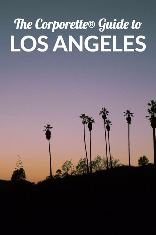 The Corporette® Guide to Los Angeles for women lawyers and other professionals -- what to do if you're visiting LA or just got a new job in or near Los Angeles!