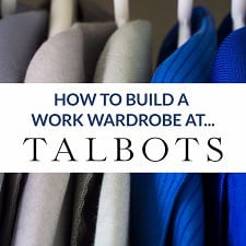 how to build a work wardrobe at Talbots