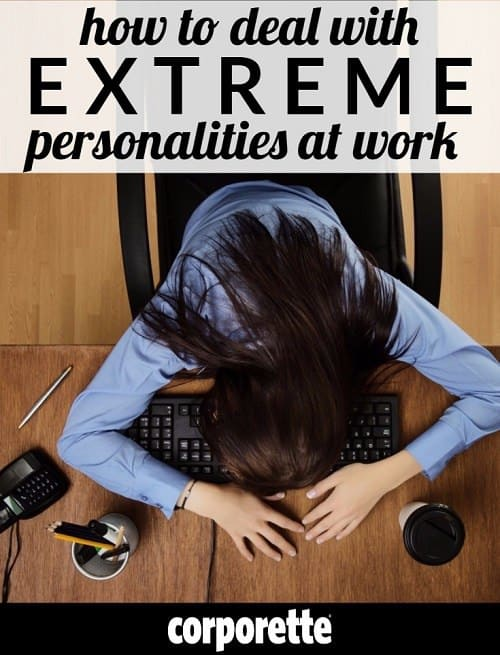 I've worked with some extreme coworkers, from the crazy boss who's a screamer to the competitive coworker who acts like going home to sleep is a luxury... how can you deal with extreme coworkers and other crazy personalities at work? We rounded up some top tips...