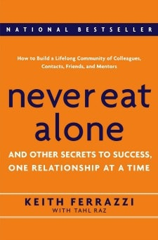 6 Books to Help You Achieve Your New Year's Resolutions: Never Eat Alone, by Keith Ferrazzi