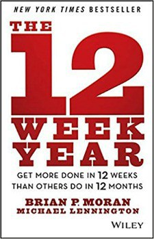 6 Books to Help You Achieve Your New Year's Resolutions: The 12 Week Year, by Brian P. Moran