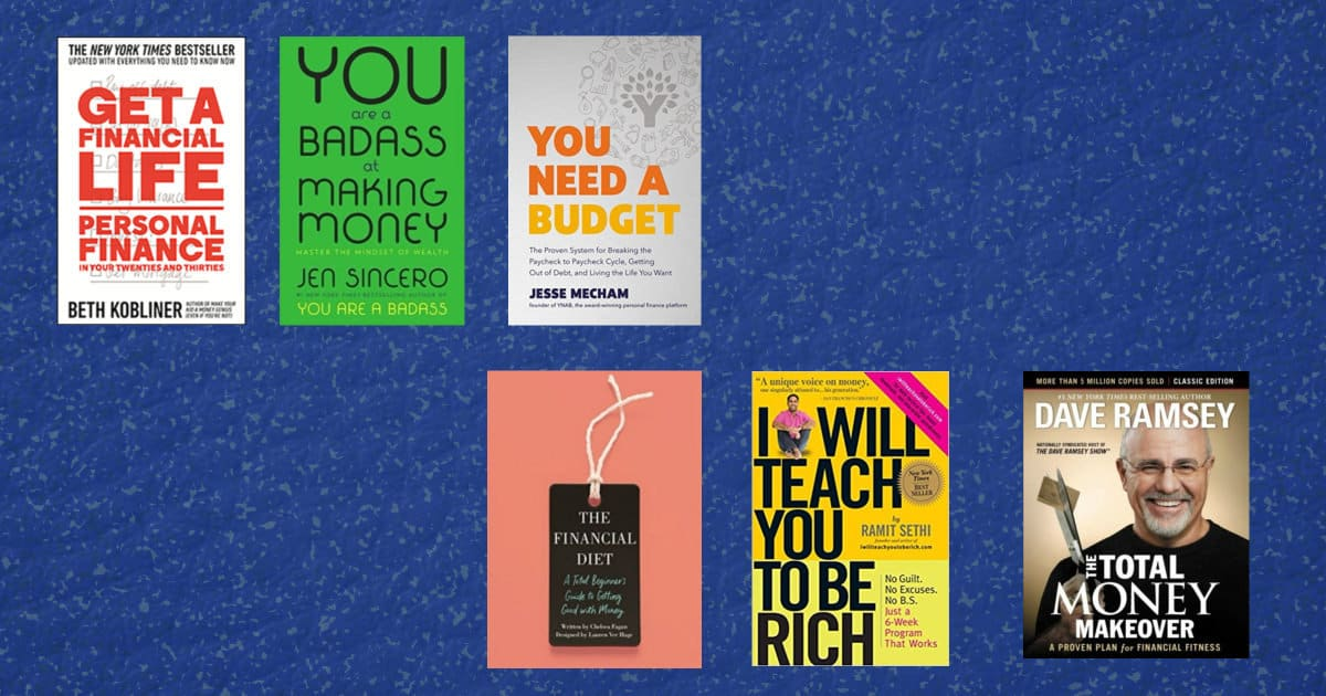 best personal finance books for beginners - image of book covers including Get a Financial Life, You are a Badass at Making Money, You Need a Budget, The Financial Diet, I Will Teach You to Be Rich, and The Total Money Makeover