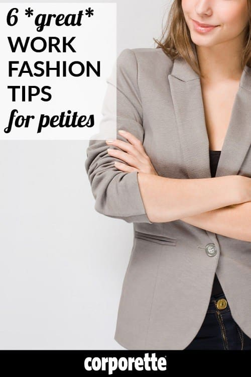 We rounded up 6 easy work fashion tips for petite women -- and asked our readers for more. Whether you're concerned about looking young, gaining height, dressing professionally, or just knowing WHERE to find petite-friendly clothes for work, we've got you covered.