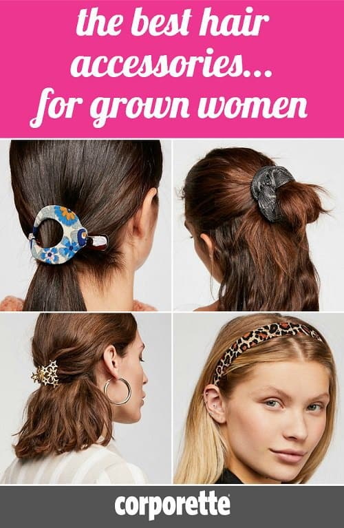 Sent Image Hair accessories for grown women can get a little tricky -- after all, when is a star-themed claw clip too childish, versus pretty and cool? If you wore scrunchies the first time around, can you wear them again? We're discussing which hair accessories are appropriate for grown women, as well as the best hair accessories for professional women!