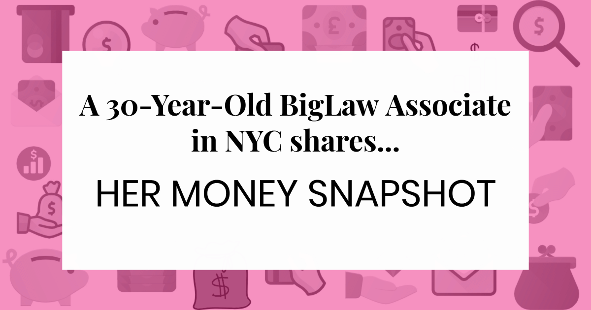 text over icons: A 30-Year-Old BigLaw Associate in NYC shares... HER MONEY SNAPSHOT